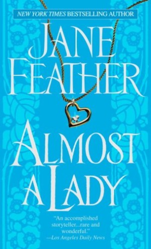 REVIEW:  Almost a Lady by Jane Feather
