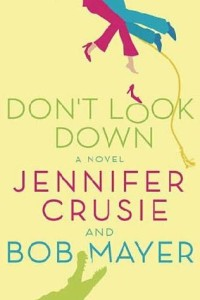 REVIEW:  Don't Look Down by Jennifer Crusie and Bob Mayer