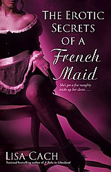 REVIEW:  The Erotic Secrets of a French Maid by Lisa Cach