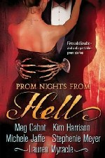 REVIEW:  Prom Nights from Hell by Meg Cabot, Kim Harrison, Michele Jaffe, Stephenie Meyer, Lauren Myracle