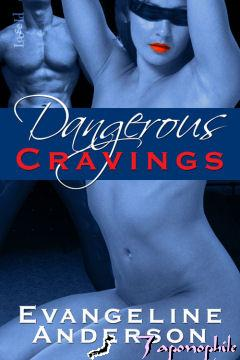 REVIEW:  Dangerous Cravings by Evangeline Anderson