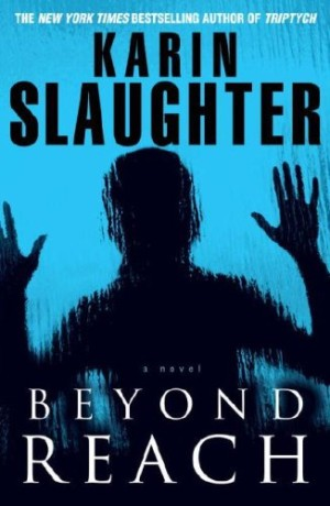 REVIEW:  Beyond Reach by Karin Slaughter