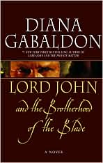 REVIEW:  Lord John and the Brotherhood of the Blade by Diana Gabaldon