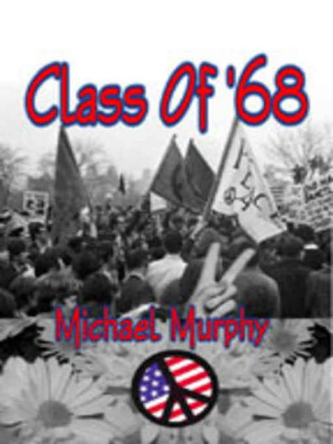 REVIEW:  Class of '68 by Michael Murphy