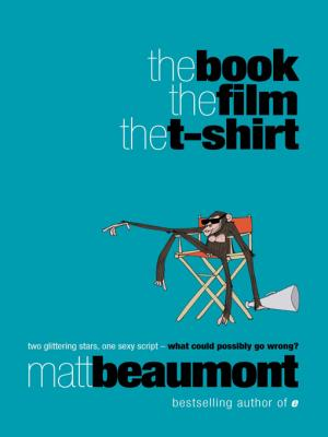REVIEW:  The Book, the Film, The T-Shirt by Matt Beaumont