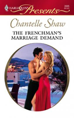 REVIEW:  The Frenchman's Marriage Demand by Chantelle Shaw