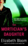 REVIEW:  The Mortician's Daughter by Elizabeth Bloom