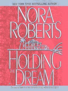 GUEST REVIEW: Holding the Dream by Nora Roberts