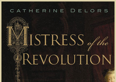 REVIEW: Mistress of the Revolution by Catherine Delors