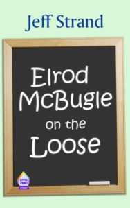 REVIEW: Elrod McBugle on the Loose by Jeff Strand