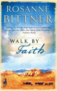 REVIEW: Walk by Faith by Rosanne Bittner