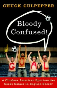 REVIEW: Bloody Confused, A Clueless American by Chuck Culpepper