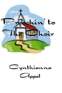 REVIEW: Preachin' to the Choir by Cynthianna Appel