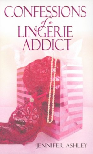 REVIEW:  Confessions of a Lingerie Addict by Jennifer Ashley