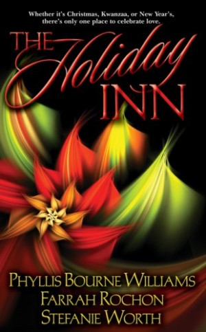 REVIEW: The Holiday Inn Anthology by Farrah Rochon, Stefanie Worth and Phyllis Bourne Williams