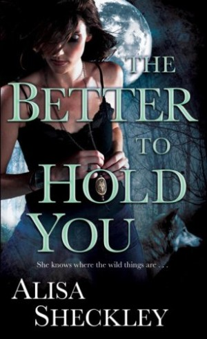CONVERSATIONAL REVIEW: The Better to Hold You by Alisa Sheckley