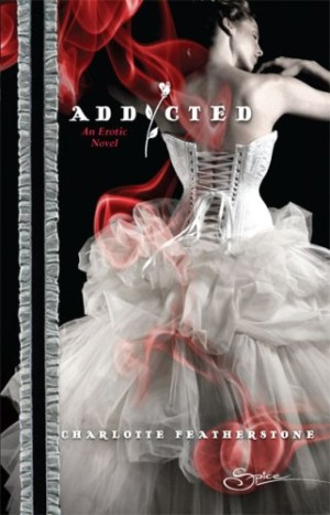REVIEW: Addicted by Charlotte Featherstone