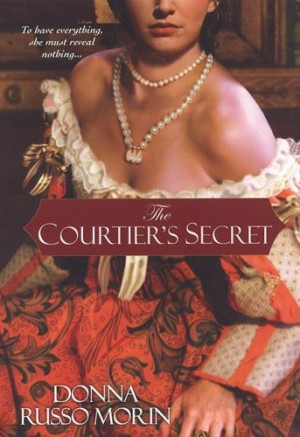REVIEW: The Courtier's Secret by Donna Russo Morin