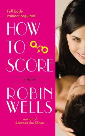 REVIEW: How to Score by Robin Wells