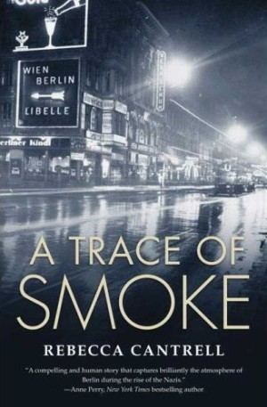 REVIEW: A Trace of Smoke by Rebecca Cantrell