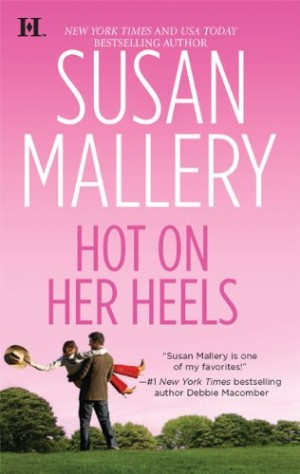REVIEW: Hot on Her Heels by Susan Mallery