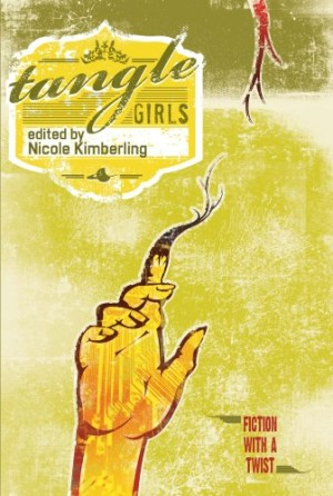REVIEW: Tangle Girls (anthology edited by Nicole Kimberling)
