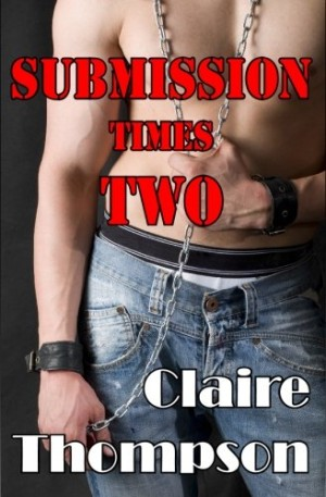 REVIEW: Submission Times Two by Claire Thompson