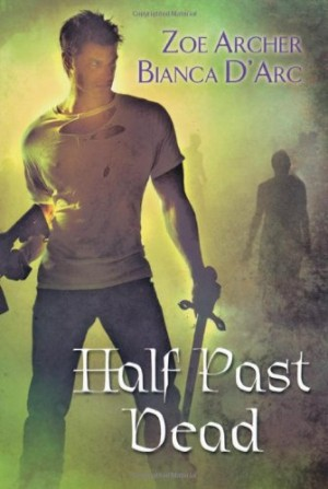 REVIEW: Half Past Dead by Zoe Archer and Bianca D'Arc