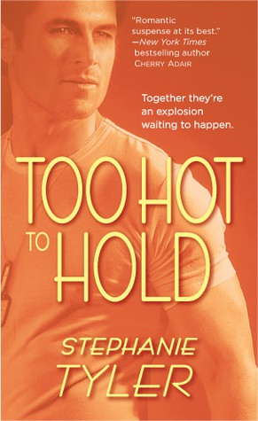 REVIEW: Too Hot to Hold by Stephanie Tyler