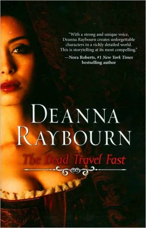 REVIEW: The Dead Travel Fast by Deanna Raybourn