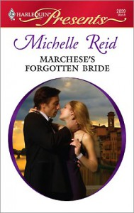 Marchese's Forgotten Bride by Michelle Reid