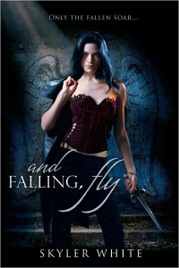 And Falling, Fly by Skylar White