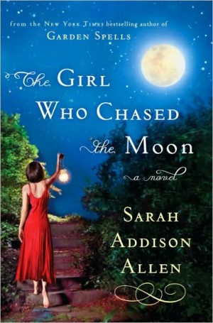 REVIEW:  The Girl Who Chased the Moon by Sarah Addison Allen