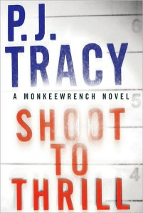 REVIEW:  Shoot to Thrill by PJ Tracy