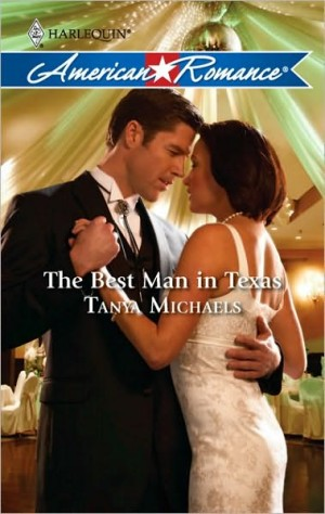 REVIEW:  The Best Man in Texas by Tanya Michaels