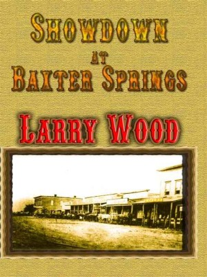 REVIEW: Showdown at Baxter Springs by Larry Wood