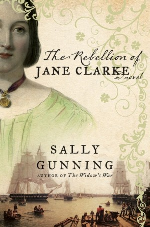 REVIEW: The Rebellion of Jane Clarke by Sally Gunning