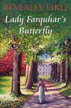 Dear Author Intro Interview:  Beverley Eikli, author of Lady Farquhar's Butterfly