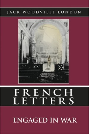 REVIEW: French Letters (Engaged in War) by Jack Woodville London