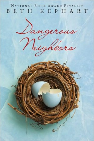 REVIEW:  Dangerous Neighbors by Beth Kephart