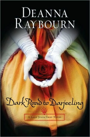 REVIEW: Dark Road to Darjeeling by Deanna Raybourn