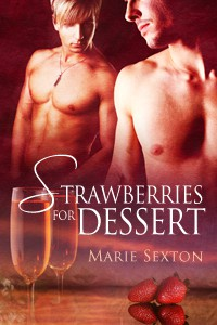 GAY WRITES REVIEW: Strawberries for Dessert by Marie Sexton