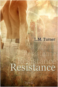 GAY WRITES REVIEW: Resistance by L.M. Turner
