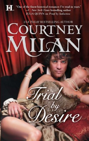 REVIEW:  Trial by Desire by Courtney Milan