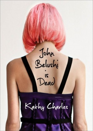REVIEW:  John Belushi is Dead by Kathy Charles