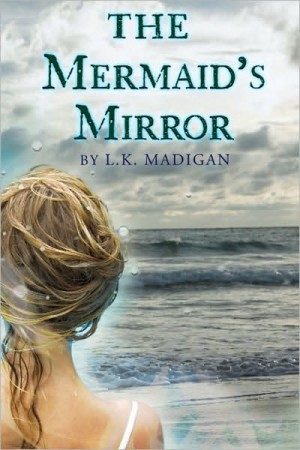 REVIEW: The Mermaid's Mirror by L.K. Madigan