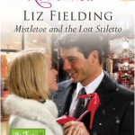 Liz Fielding Mistletoe and the Lost Stiletto