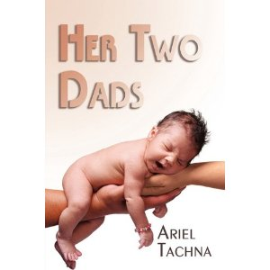 GAY WRITES REVIEW: Her Two Dads by Ariel Tachna