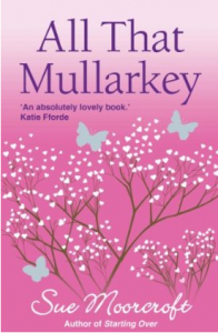 All that Mullarkey by Sue Moorcroft