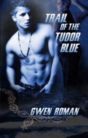 REVIEW: Trail of the Tudor Blue by Gwen Roman